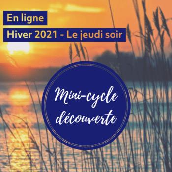 Mini-cycle découverte, Hiver 2021 – Le jeudi soir