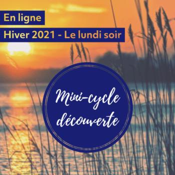 Mini-cycle découverte, Hiver 2021 – Le lundi soir