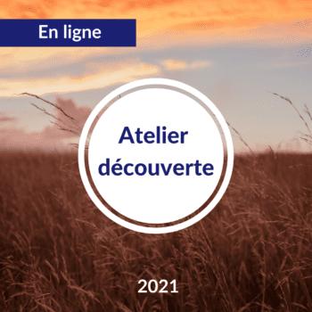 Séance Atelier découverte – Rentrée 2021 – En ligne