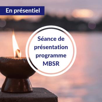 Séance de présentation cycle MBSR – Automne 2021- Lyon